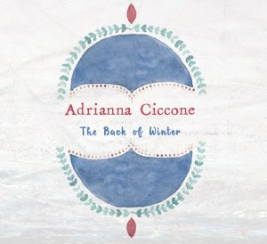 Adrianna Ciccone - The Back of Winter (2015)