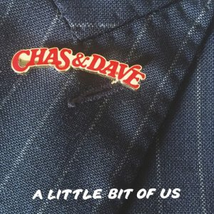 Chas & Dave - A Little Bit Of Us (2018) [Hi-Res]
