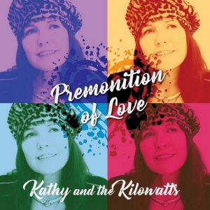 Kathy & The Kilowatts - Premonition of Love (2018)