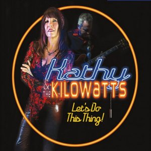 Kathy & The Kilowatts - Let's Do This Thing! (2017)