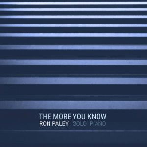 Ron Paley - The More You Know (2018) [Hi-Res]