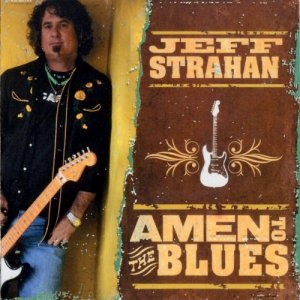 Jeff Strahan - Amen To The Blues (2008)