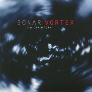 Sonar with David Torn - Vortex (2018)