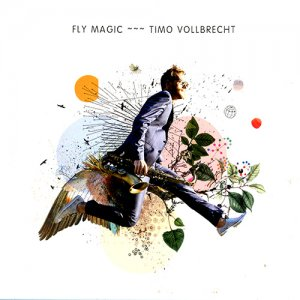 Timo Vollbrecht - Fly Magic (2016)