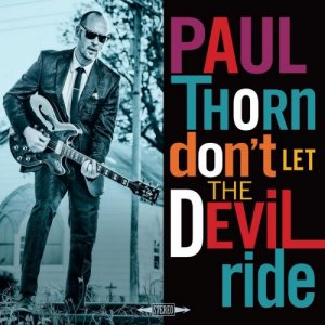 Paul Thorn - Don't Let The Devil Ride (2018)