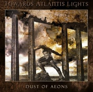 Towards Atlantis Lights - Dust Of Aeons (2018)