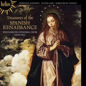 Westminster Cathedral Choir & David Hill - Treasures of the Spanish Renaissance (2015)