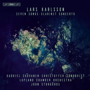 John Storgards & Lapland Chamber Orchestra - Karlsson: 7 Songs & Clarinet Concerto (2018)