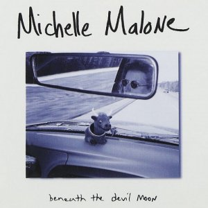 Michelle Malone - Beneath The Devil Moon (1997)