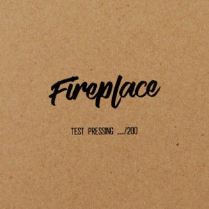 Fireplace - Test Pressing (2018)