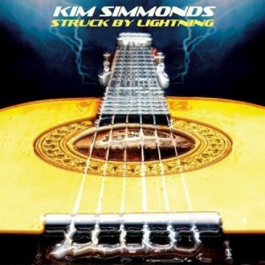 Kim Simmonds - Struck By Lightning (2008)