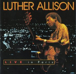 Luther Allison - Live in Paris (2001)