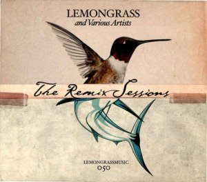 Lemongrass - The Remix Sessions Volume 1 & 2 (2010/2017)