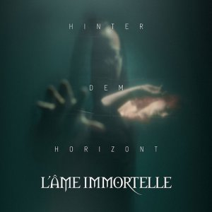 L'Ame Immortelle - Hinter dem Horizont (Limited Edition) (2018)