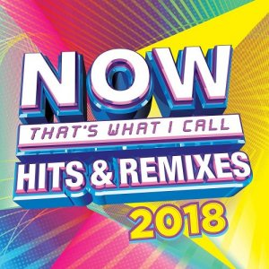 VA - Now Thats What I Call Hits & Remixes 2018 (2018)