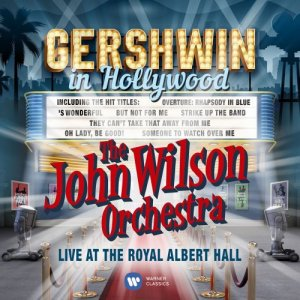 The John Wilson Orchestra - Gershwin In Hollywood (2016) [Hi-Res]