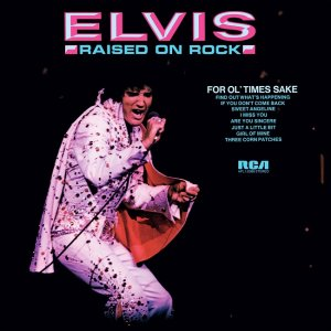 Elvis Presley - Raised on Rock, For Ol' Times Sake (1973) [2015] [HDTracks]
