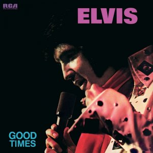 Elvis Presley - Good Times (1974) [2015] [HDTracks]