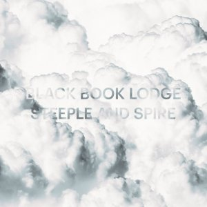 Black Book Lodge - Steeple and Spire (2018)