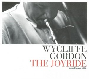 Wycliffe Gordon - The Joyride (2003)