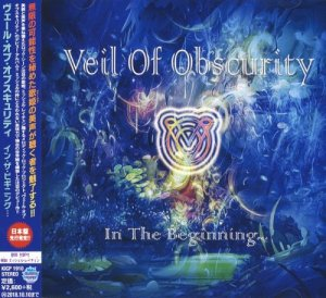 Veil Of Obscurity - In The Beginning... [Japanese Edition] (2018)
