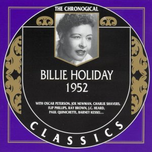 Billie Holiday - The Chronological Classics 1952 (2003)