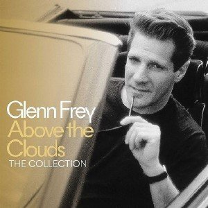 Glenn Frey - Above The Clouds: The Collection - Live in Dublin (2018) [DVD9]