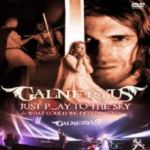 Galneryus - Just Play To The Sky - What Could We Do for You? (2018) [DVD9]