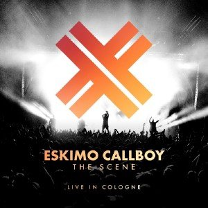 Eskimo Callboy - The Scene - Live in Cologne (2018) [Blu-ray]