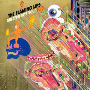 The Flaming Lips - Greatest Hits Vol. 1 [Deluxe Edition] (2018) [Hi-Res]