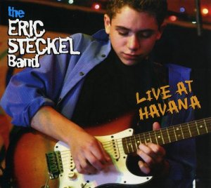 The Eric Steckel Band - Live At Havana (2006)