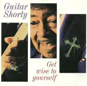 Guitar Shorty - Get Wise To Yourself (1995)