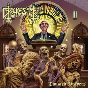 Gruesome - Twisted Prayers (2018)
