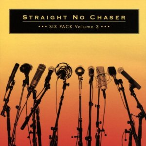 Straight No Chaser - Six Pack Volume 3 (2017)