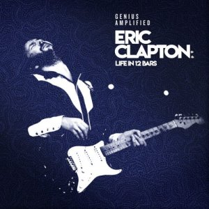 VA - Eric Clapton: Life In 12 Bars (2018)