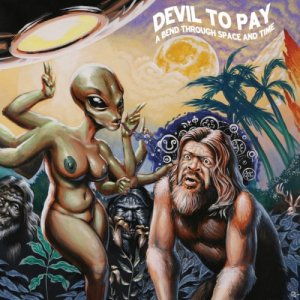 Devil To Pay - A Bend Through Space And Time (2016) [Hi-Res]