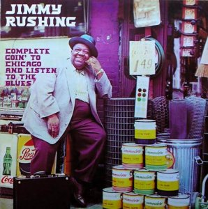 Jimmy Rushing - Complete Goin' to Chicago and Listen to the Blues (2006)