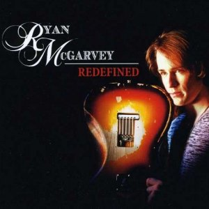 Ryan McGarvey - Redefined (2012)