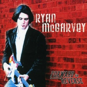 Ryan McGarvey - Forward in Reverse (2007)
