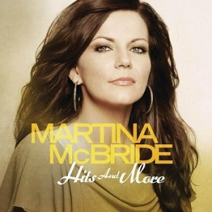 Martina McBride - Hits And More (2012)