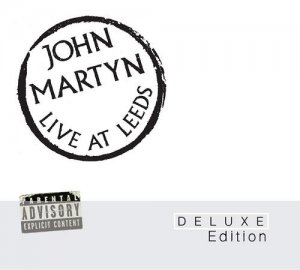 John Martyn - Live at Leeds 1975 [2CD Remastered Deluxe Edition] (2010]