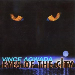 Vince Agwada - Eyes of the City (2008)