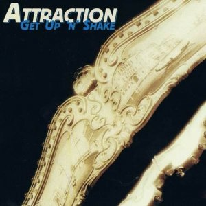 Attraction - Get Up 'n' Shake (1999)