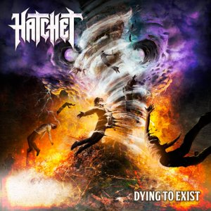 Hatchet - Dying to Exist (2018)