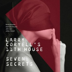 Larry Coryell's 11th House - Seven Secrets (2018)