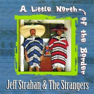 Jeff Strahan - A Little North Of The Border (2002)