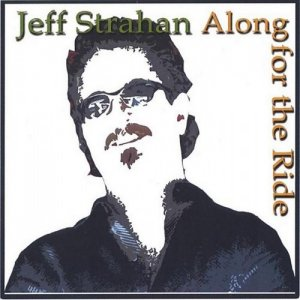 Jeff Strahan - Along For The Ride (2005)