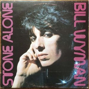 Bill Wyman - Stone Alone (1976)