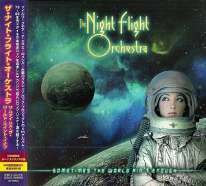 The Night Flight Orchestra - Sometimes The World Ain't Enough [Japanese Edition] (2018)