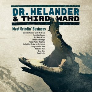 Dr. Helander & Third Ward - Meat Grindin' Business (2018)